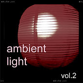 Ambient Light Vol.2 by Various Artists