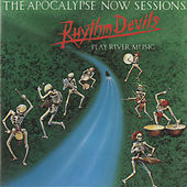 The Apocalypse Now Sessions by The Rhythm Devils