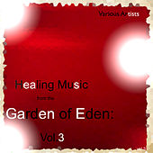 Healing Music from the Garden of Eden: Vol.3 by Various Artists