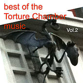 Best of the Torture Chamber Music Vol.2 by Various Artists