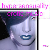 Hypersensuality Erotic Music Vol.2 by Various Artists