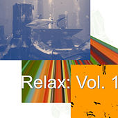 Relax: Vol. 1 by Various Artists