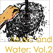 Music and Water: Vol.2 by Various Artists