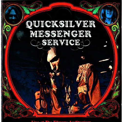 Live At The Filmore Auditorium, San Francisco, 6th Febuary 1967 by Quicksilver Messenger Service