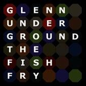 The Fish Fry by Glenn Underground
