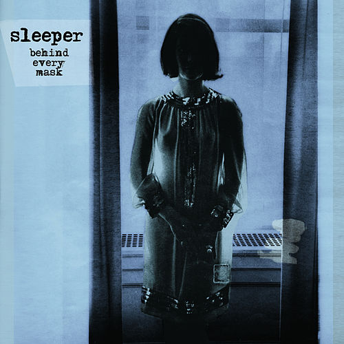 Behind Every Mask by Sleeper