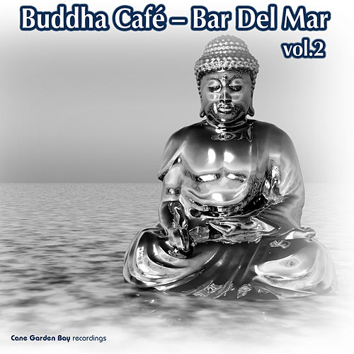 Buddha Café – Bar Del Mar Vol.2 by Various Artists