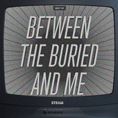 The Best Of Between The Buried and Me by Between The Buried And Me