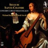 Sainte Colombe : Concerts à deux violes esgales by Jordi Savall