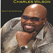 Make It Do Something by Charles Wilson