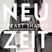 Neuzeit by I Heart Sharks