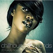 Chillhouse Diamonds - 20 luxury house & chillout tunes by Various Artists