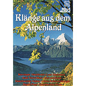 Klänge aus dem Alpenland by Various Artists