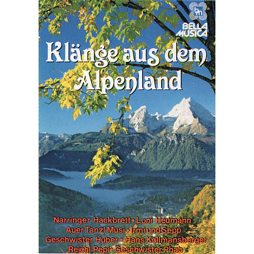 Klänge aus dem Alpenland by Various Artists