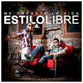 Me Encanta La Vida by Estilo Libre