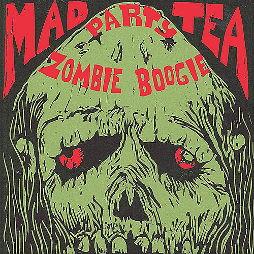 Zombie Boogie by The Mad Tea Party