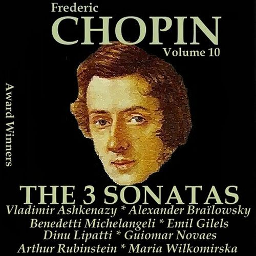 Chopin, Vol. 10 : The 3 Sonatas (Award Winners) by Various Artists