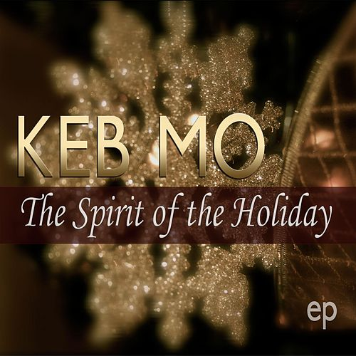 The Spirit Of The Holiday EP by Keb' Mo'