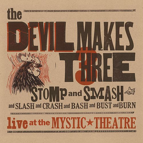 Stomp And Smash by The Devil Makes Three