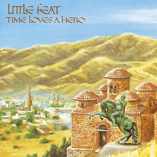 Time Loves A Hero by Little Feat