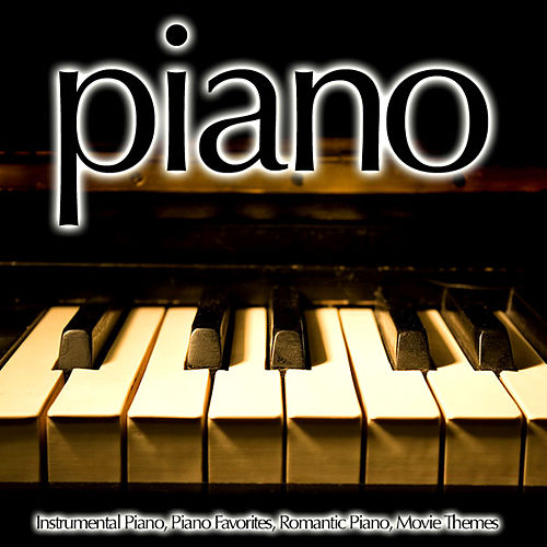 Piano - Instrumental Piano, Piano Favorites, Romantic Piano, Movie Themes by Piano Music Guru
