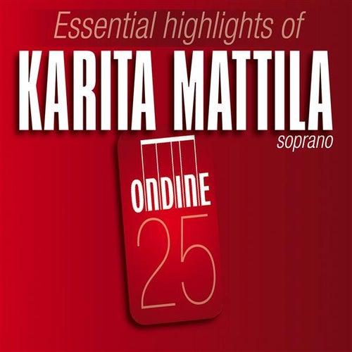 Essential Highlights of Karita Mattila by Various Artists