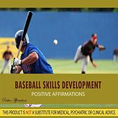 Baseball Skills Development - Affirmations by Positive Affirmations