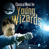 Classical Music for Young Wizards by Various Artists
