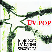 Millbank Street Sessions by UV Pop
