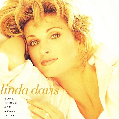 Some Things Are Meant to Be by Linda Davis