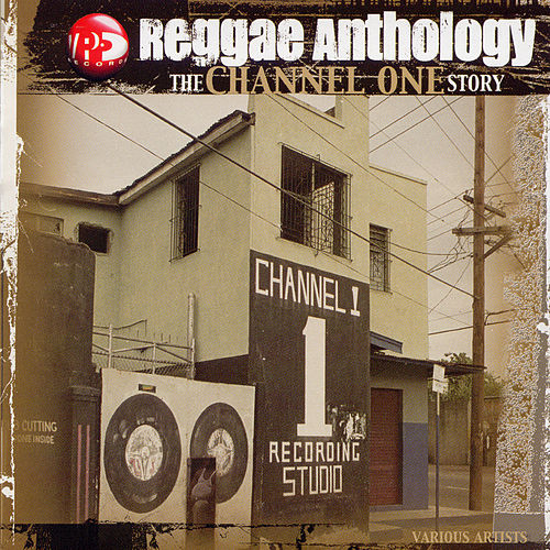Reggae Anthology: The Channel One Story by Various Artists