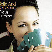I'm A Cuckoo by Belle and Sebastian
