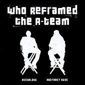 Who Reframed The A-Team by Aceyalone