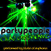 Party People: Club Anthems by State Of Euphoria