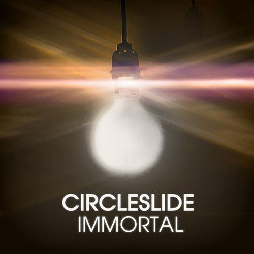 Immortal (Radio Mix) - Single by Circleslide