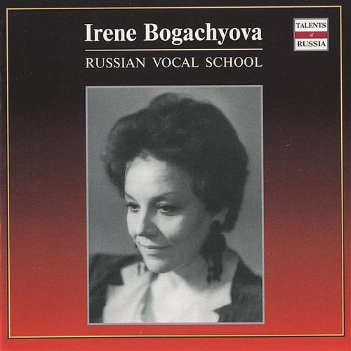 Russian Vocal School: Irene Bogachyova by Irene Bogachyova