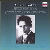 Russian Piano School: Abram Dyakov by Various Artists