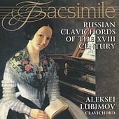 Russian Clavichords of the XVIII Century by Alexei Lubimov