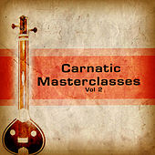 Carnatic Masterclasses - Vol 2 by Chitravina N. Ravikiran