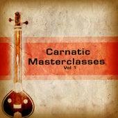 Carnatic Masterclasses - Vol 1 by Chitravina N. Ravikiran