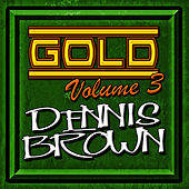 Gold: Volume 3 by Dennis Brown