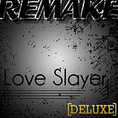 Love Slayer (Joe Jonas Remake) - Deluxe Single by The Supreme Team