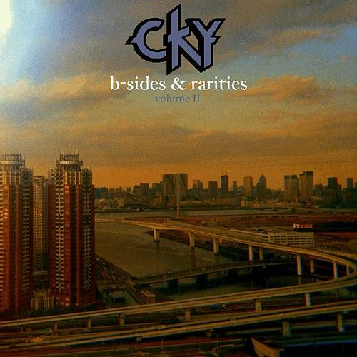 B-Sides & Rarities 2 - EP by CKY