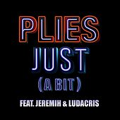 Just [A Bit] by Plies