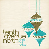 Deck The Halls by Tenth Avenue North