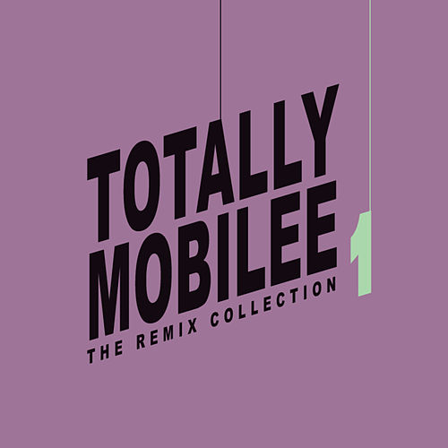 Totally mobilee - The Remix Collection Vol. 1 by Various Artists