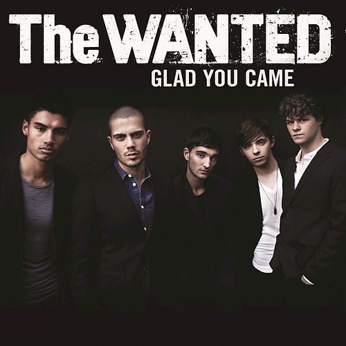 Glad You Came by The Wanted