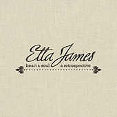 Heart & Soul A Retrospective by Etta James