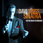 Davi Sings Sinatra - On The Road To Romance by Robert Davi