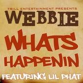 Whats Happenin by Webbie